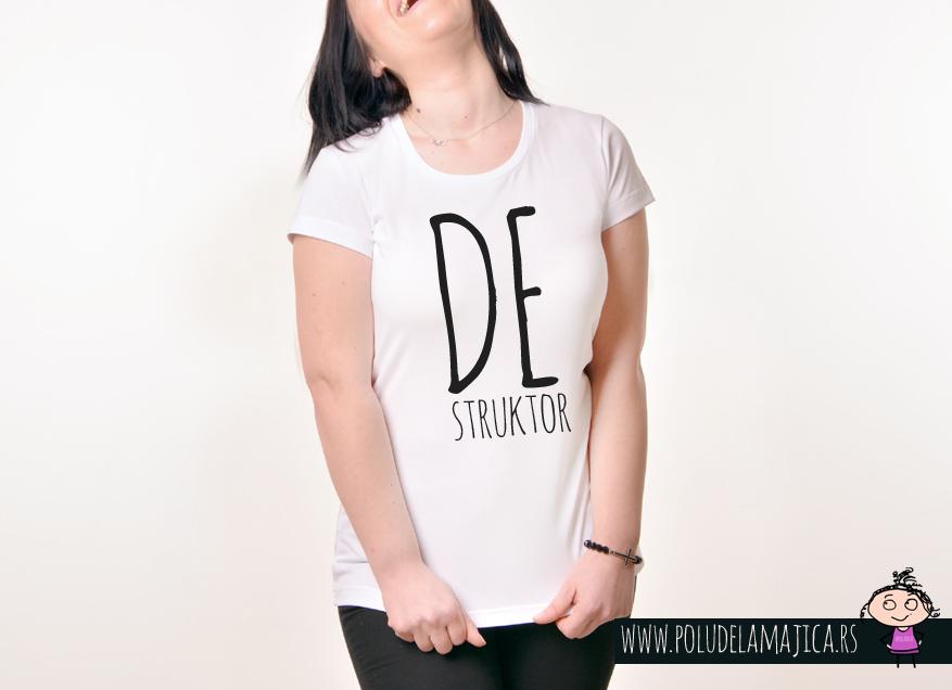 Zenska Rules majica sa natpisom Destruktor - poludelamajica
