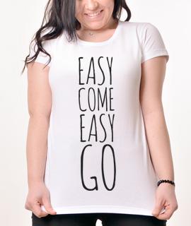 Zenska Rules majica sa natpisom Easy Come Easy Go -  Proizvod