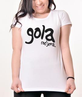 Zenska Rules majica sa natpisom Gola Rodjena - Proizvod