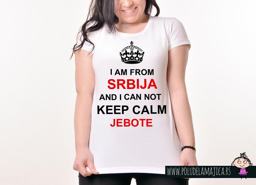 Zenska Rules majica sa natpisom I am from Srbija And I can not Keep Calm Jebote -  poludelamajica