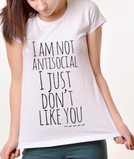 Zenska Rules majica sa natpisom I am not Antisocial I just dont like You - Proizvod