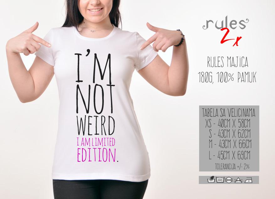 Zenska Rules majica sa natpisom I am not weird I am- Tabela velicina