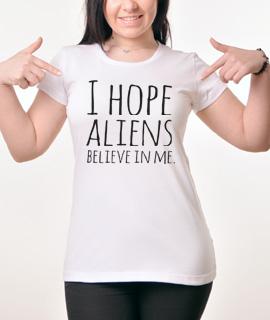 Zenska Rules majica sa natpisom I hope Aliens Believe in me -  Proizvod