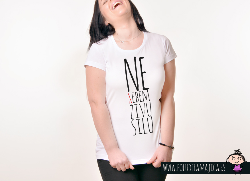 Zenska Rules majica sa natpisom Ne Xebem Zivu Silu - poludelamajica