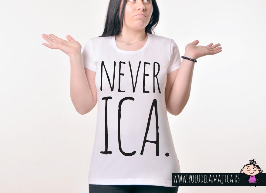 Zenska Rules majica sa natpisom Neverica- poludelamajica