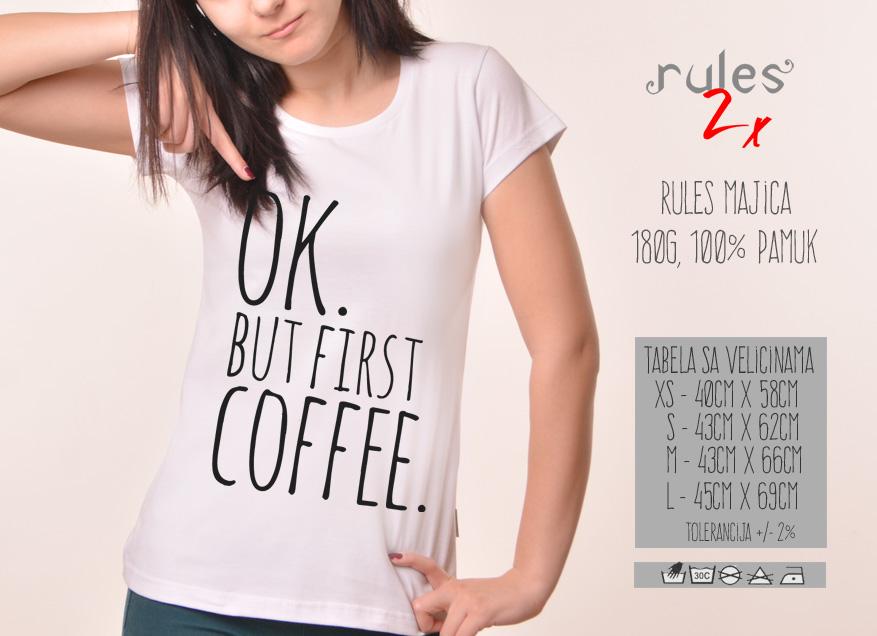 Zenska Rules majica sa natpisom Ok But First Coffee -  Tabela velicina