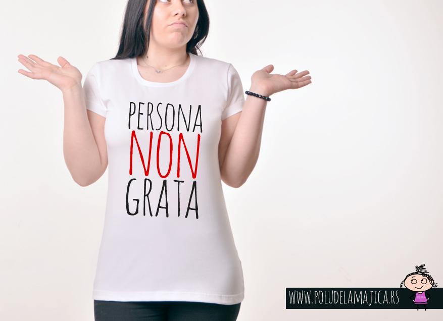 Zenska Rules majica sa natpisom Persona Non Grata - poludelamajica