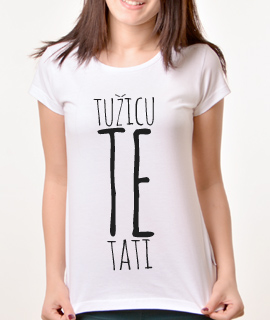 Zenska Rules majica sa natpisom Tuzicu Te Tati - Proizvod