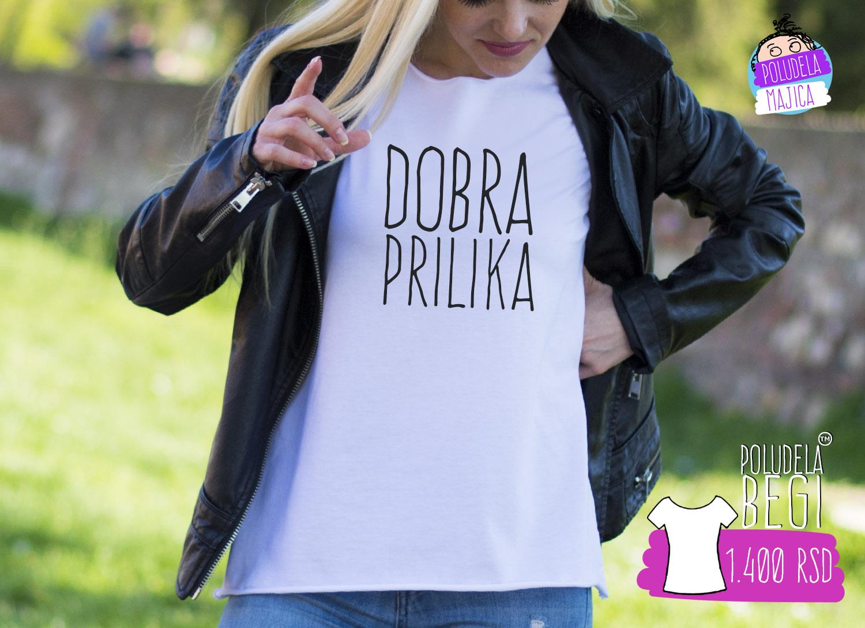 Poludela Majica Begi sa natpisom Dobra Prilika