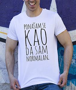 Poludela Majica Ponasam Se Kao Da Sam Normalan