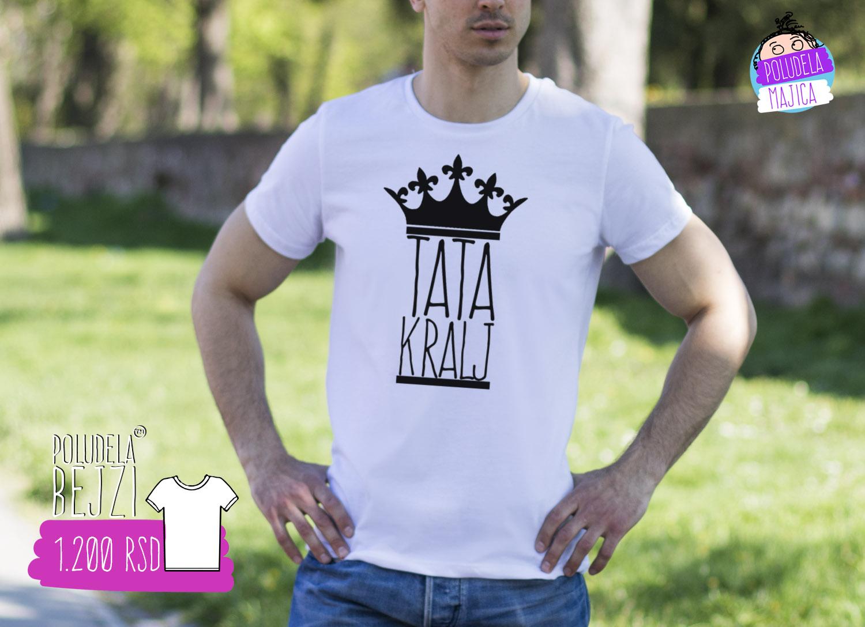 Poludela Majica sa natpisom Tata Kralj