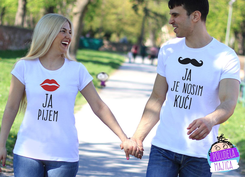Poludela Majice za parove Ja Pijem Ja Je Nosim Kuci