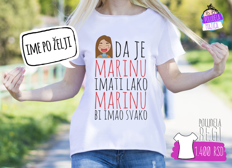 Poludela Majica BEGI Da je Marinu imati lako